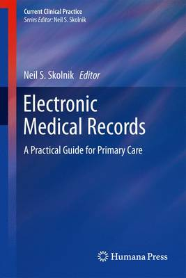 Electronic Medical Records - Current Clinical Practice (Paperback)