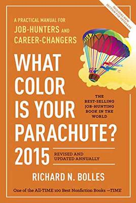 What Color is Your Parachute 2015: A Practical Manual for Job-hunters and Career-changers (Paperback)