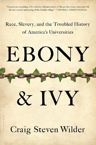 Ebony and Ivy: Race, Slavery, and the Troubled History of America's Universities (Paperback)