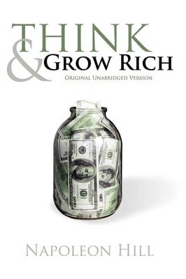 Think and Grow Rich (Original Unabridged Version) (Paperback)