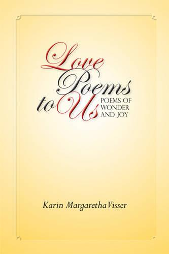 Love Poems to Us: Poems of Wonder and Joy (Paperback)