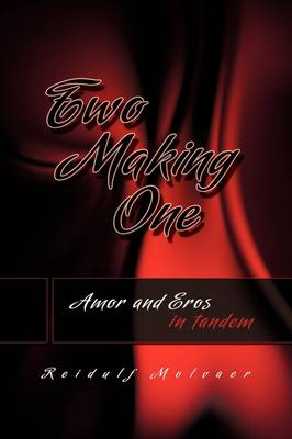 Two Making One Amor and Eros in Tandem (Hardback)