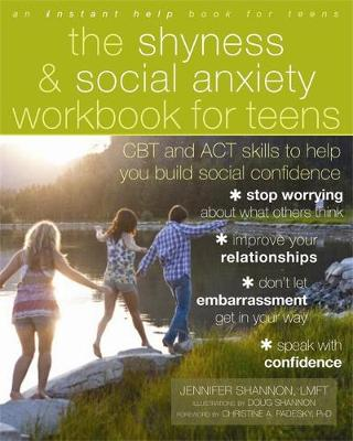 The Shyness and Social Anxiety Workbook for Teens: CBT and ACT Skills to Help You Build Social Confidence - Teen Instant Help (Paperback)