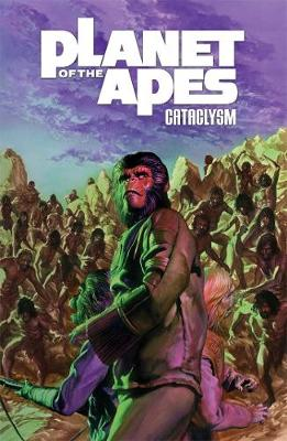 Planet of the Apes: v.3: Cataclysm (Paperback)