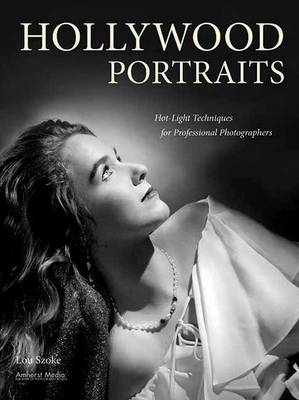 Hollywood Portraits: Hot-Light Techniques for Professional Photographers (Paperback)