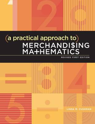 A Practical Approach to Merchandising Mathematics (Paperback)