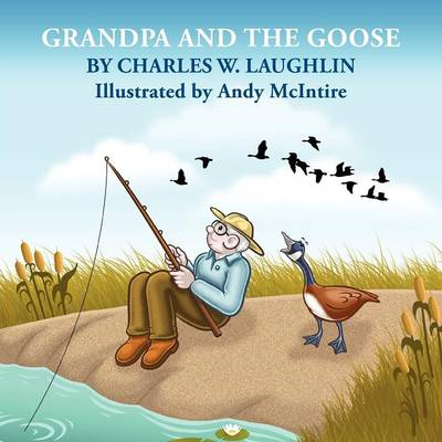 GRANDPA and the GOOSE (Paperback)