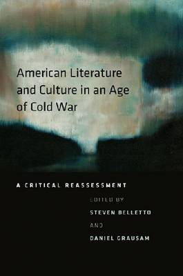 American Literature and Culture in an Age of Cold War: A Critical Reassessment (Paperback)