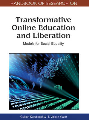 Handbook of Research on Transformative Online Education and Liberation: Models for Social Equality (Hardback)