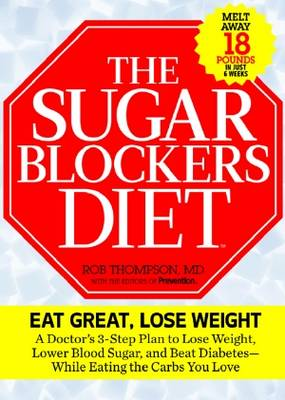 The Sugar Blockers Diet: Lose Weight and Control Diabetes While Eating the Carbs You Love (Paperback)