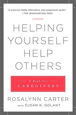 Helping Yourself Help Others: A Book for Caregivers (Paperback)
