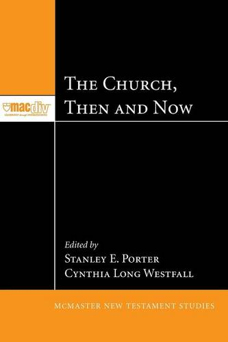 The Church, Then and Now (Paperback)