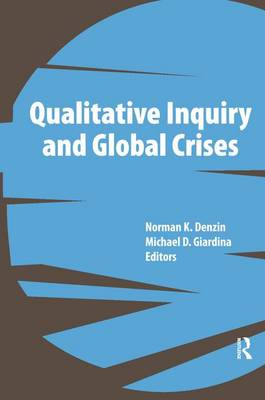 Qualitative Inquiry and Global Crises (Paperback)