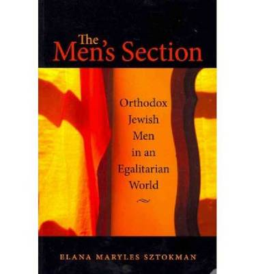The Men's Section: Orthodox Jewish Men in an Egalitarian World (Paperback)