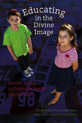 Educating in the Divine Image: Gender Issues in Orthodox Jewish Day Schools (Paperback)