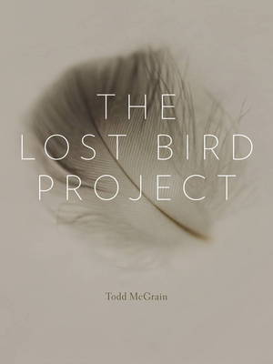 The Lost Bird Project (Hardback)