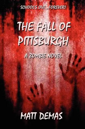 The Fall of Pittsburgh: A Zombie Novel (Paperback)