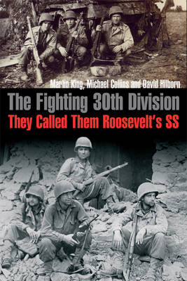 "The Fighting 30th Division: They Called Them ""Roosevelt's Ss"" (Hardback)"