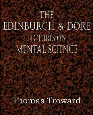The Edinburgh & Dore Lectures on Mental Science (Paperback)