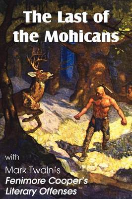 The Last of the Mohicans by James Fenimore Cooper & Fenimore Cooper's Literary Offenses (Paperback)