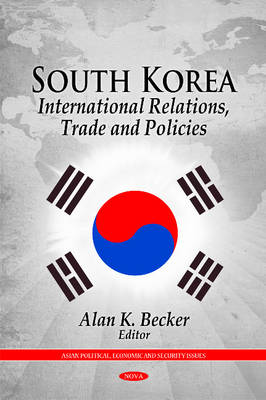 Cover South Korea: International Relations, Trade & Policies