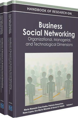 Handbook of Research on Business Social Networking: Organizational, Managerial, and Technological Dimensions (Hardback)