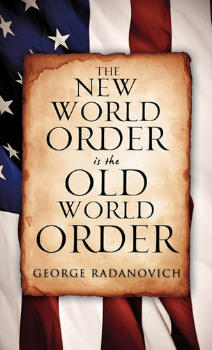 The New World Order Is the Old World Order (Paperback)