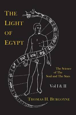 The Light of Egypt; Or, the Science of the Soul and the Stars [Two Volumes in One] (Paperback)