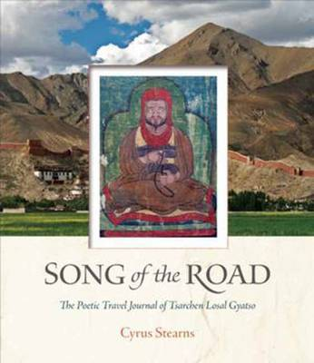 Song of the Road: The Poetic Travel Journal of Tsarchen Losal Gyatso (Hardback)