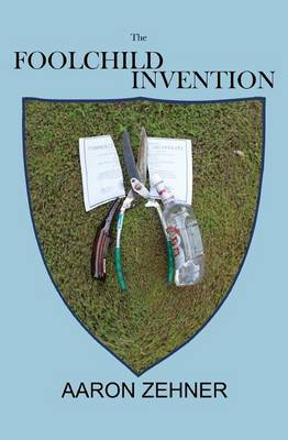 The Foolchild Invention (Paperback)