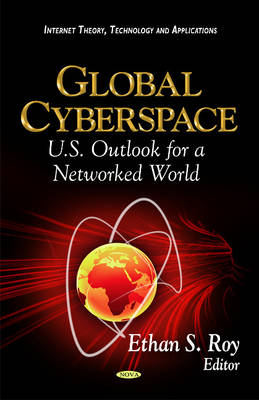 Global Cyberspace: U.S. Outlook for a Networked World (Paperback)