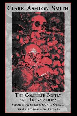 The Complete Poetry and Translations Volume 3: The Flowers of Evil and Others (Paperback)