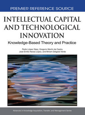 Intellectual Capital and Technological Innovation: Knowledge-Based Theory and Practice (Hardback)