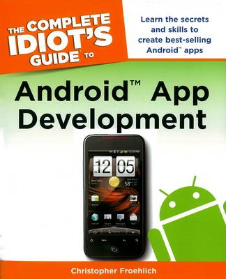 The Complete Idiot's Guide to Android App Development (Paperback)