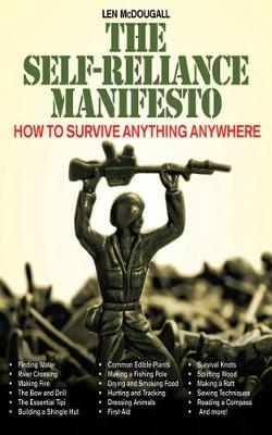 The Self-Reliance Manifesto: How to Survive Anything Anywhere (Paperback)