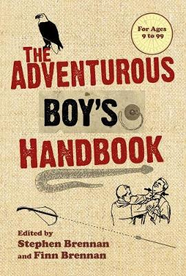 The Adventurous Boy's Handbook: For Ages 9 to 99 (Paperback)