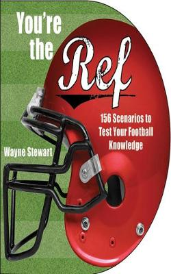 You're the Ref: 156 Scenarios to Test Your Football Knowledge (Paperback)