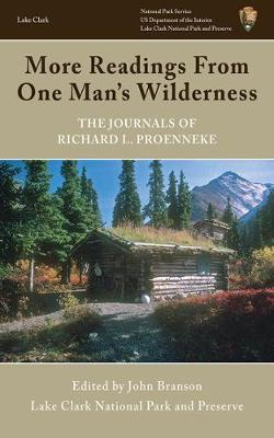 More Readings from One Man's Wilderness: The Journals of Richard L. Proenneke, 1974-1980 (Paperback)