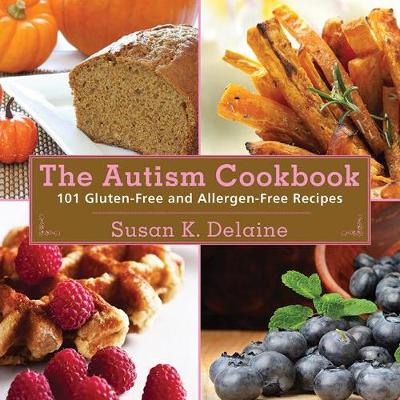 The Autism Cookbook: 101 Gluten Free and Allergen-Free Recipes (Paperback)