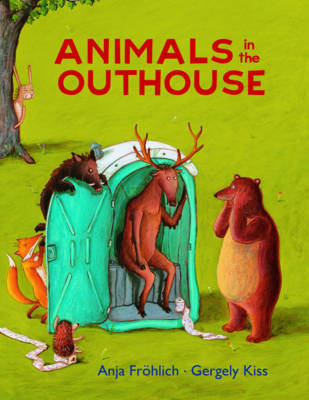 Animals in the Outhouse (Hardback)