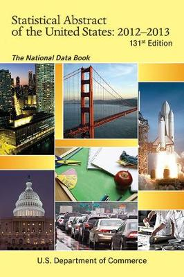 Statistical Abstract of the United States 2012-2013: The National Data Book (Paperback)