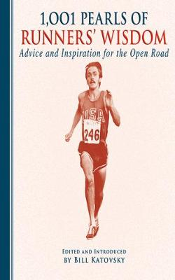 1001 Pearls of Running Wisdom: Advice and Inspiration for the Open Road (Hardback)
