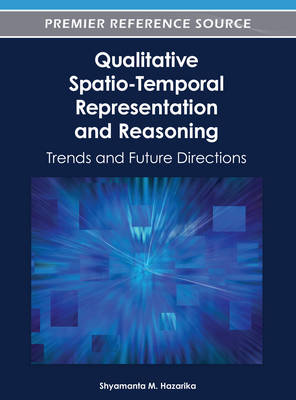 Qualitative Spatio-temporal Representation and Reasoning: Trends and Future Directions (Hardback)