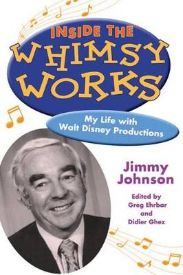 Inside the Whimsy Works: My Life with Walt Disney Productions (Hardback)