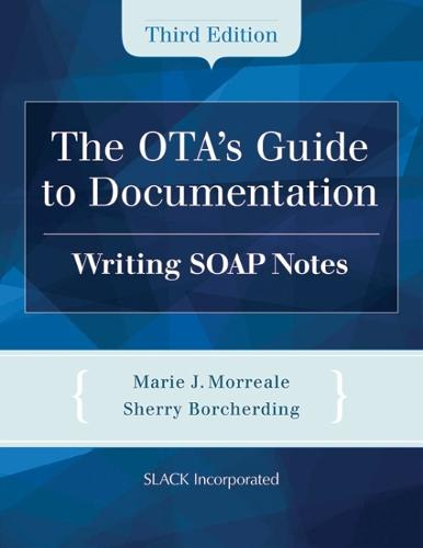 The OTA's Guide to Documentation: Writing Soap Notes (Paperback)