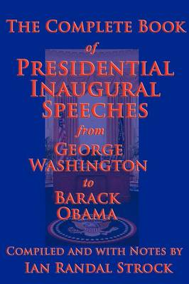 The Complete Book of Presidential Inaugural Speeches, 2013 Edition (Paperback)