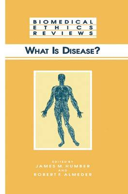 What Is Disease? - Biomedical Ethics Reviews (Paperback)