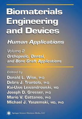 Biomaterials Engineering and Devices: Orthopedic, Dental, and Bone Graft Applications Volume 2: Human Applications (Paperback)