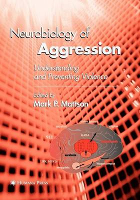 Neurobiology of Aggression: Understanding and Preventing Violence - Contemporary Neuroscience (Paperback)