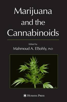 Marijuana and the Cannabinoids - Forensic Science and Medicine (Paperback)